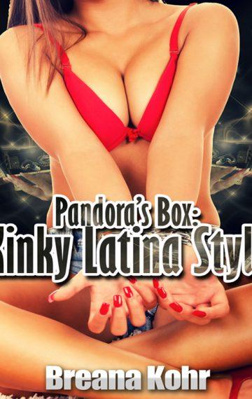 Pandora's Box: Kinky Latina Style